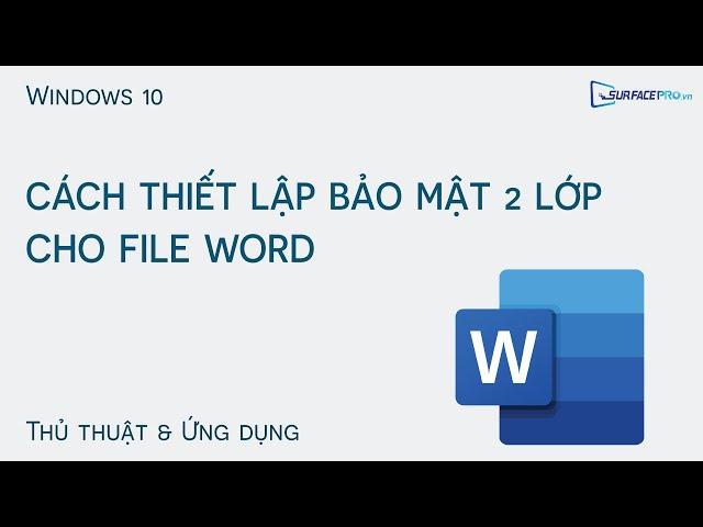Cách thiết lập Bảo Mật 2 Lớp cho file Word