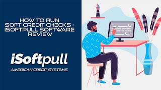 How to run Soft Credit Checks - iSoftpull Software Review