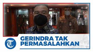 Gerindra Tak Permasalahkan soal Penunjukan Juri Ardiantoro sebagai Ketua Pansel Anggota KPU Bawaslu