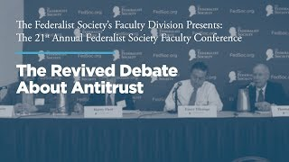 Click to play: Panel: The Revived Debate About Antitrust