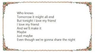 Charlie Rich - I Love My Friend Lyrics