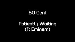 50 Cent - Patiently Waiting (ft. Eminem) (Lyrics)