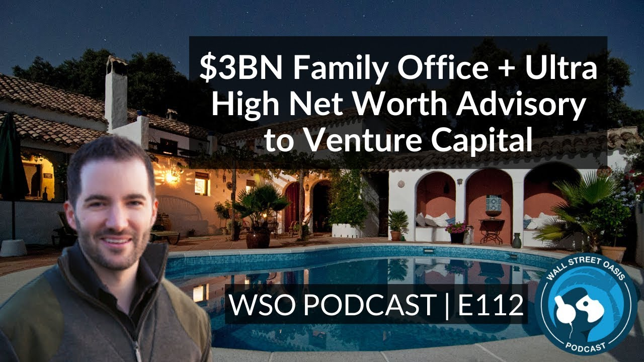 E112: $3BN Family Office + Ultra High Net Worth Advisory to Venture Capital