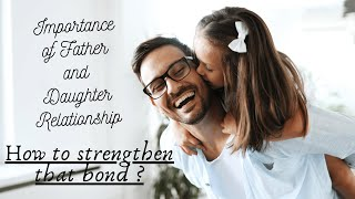 Importance of father daughter relationship#tips for father's #strong bond#themumworld