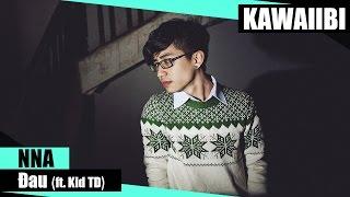 Đau - NNA ft. Kid TD [ Video Lyrics ]