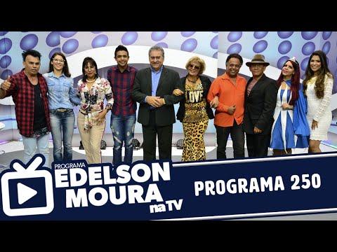 Edelson Moura na TV  Programa 250