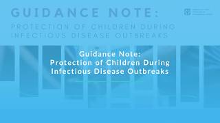 GUIDANCE NOTE: PROTECTION OF CHILDREN DURING INFECTIOUS DISEASE OUTBREAKS