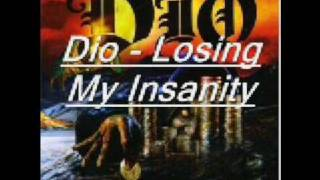 Dio Losing My Insanity