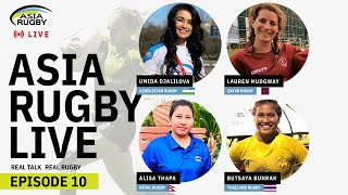 Asia Rugby Live Episode 10