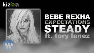 Bebe Rexha - 'Steady' feat. Tory Lanez  ( 1 Hour Music )