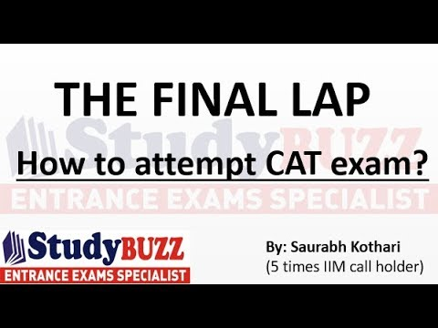 The Final Lap! How to attempt the CAT exam?