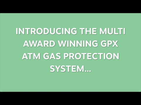 Introducing the GPX ATM Gas Protection System