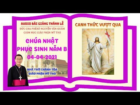 Đức Cha Phêrô suy niệm: Canh Thức Vượt Qua năm B 2021