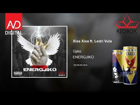 Gjiko ft. Ledri Vula - Xixa Xixa