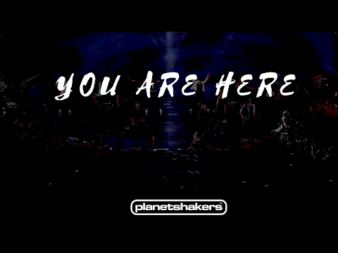 You Are Here Planetshakers 2017 Chords