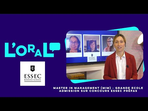 L'oral : PGE Essec. Master of Science in Management CPGE