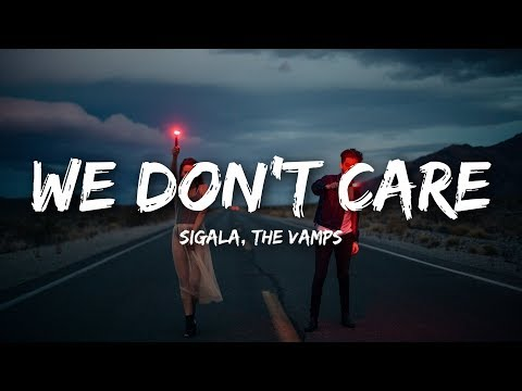Sigala, The Vamps - We Don't Care (Lyrics)
