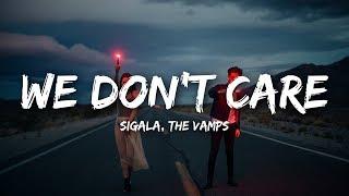 Sigala, The Vamps - We Don't Care (Lyrics)