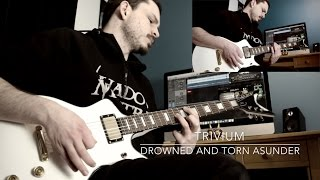 Drowned and Torn Asunder - Trivium - Guitar Cover and Solos [HQ]