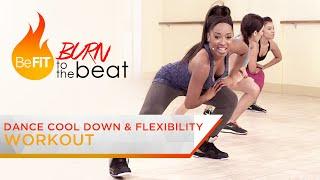 Dance Cool-Down & Flexibility Exercises: Burn to the Beat- Keaira LaShae by BeFiT