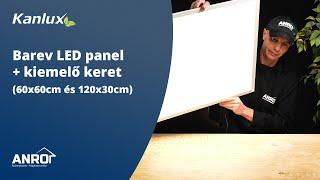 Kanlux Barev LED panel +  kiemelő keret (60x60cm és 120x30cm)