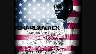 """Charlie Mack - """" how you love that """""""