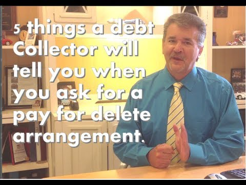 """, title : '5 things a debt collector will tell you when you ask for a """"pay for delete""""  agreement"""