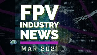 FPV Quickies News Mar. 2021 - Reelsteady Go any Camera? - DJI FPV Drone Talk on the Real