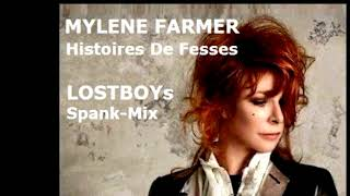 Mylene Farmer:   Histoires De Fesses   LOSTBOYs Spank Mix