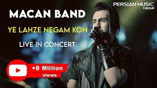 MACAN Band - Ye Lahze Negam Kon I Live In Concert ( ماکان بند - یه لحظه نگام کن )