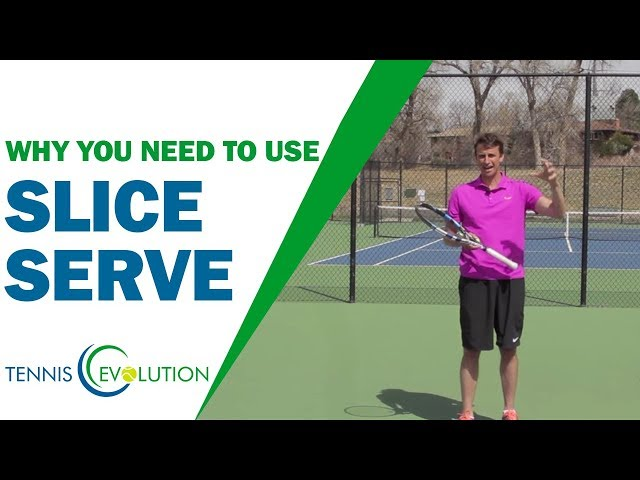 5 Reasons You NEED To Use the Slice Serve | TENNIS SERVE