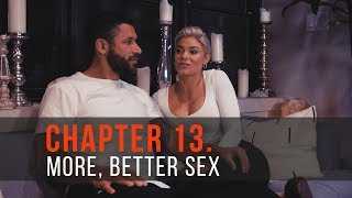 Own The Day Life: Chapter 13 - More, Better Sex