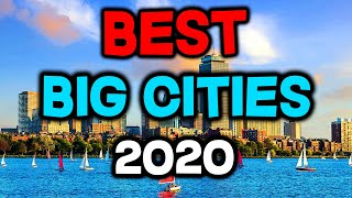 Top 10 BEST Big Cities to Live in America for 2020