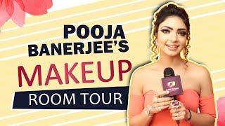 Pooja Banerjee Aka Nivedita's Makeup Room Tour | Kasauti Zindagii Kii 2