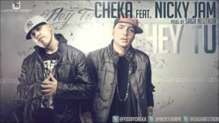 Cheka (Ft Nicky Jam)- Hey tu- (LETRA)