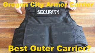 Best Outer Carrier? Oregon City Armor Carrier Review.