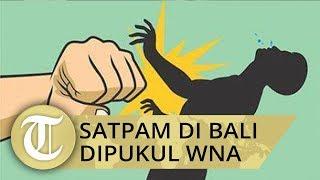 Satpam di Bali Dipukul WNA New Zealand saat Bertugas