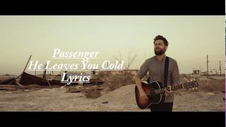 Passenger - He Leaves You Cold Lyrics
