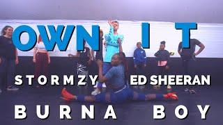 STORMZY   OWN IT (feat. ED SHEERAN & BURNA BOY) || DANCE CLASS VIDEO