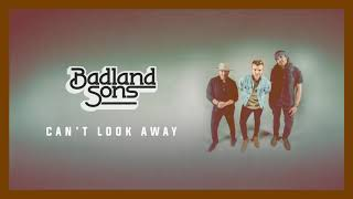 Badland Sons Can't Look Away