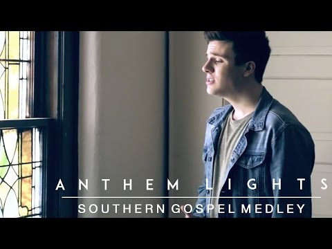 Southern Gospel Medley | Anthem Lights Mp3
