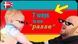 "A Taste of Danish Phrases - 7 ways to use ""passe"""