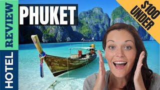 ✅Phuket Hotels: Best Hotels in Phuket (2019)[Under $100]