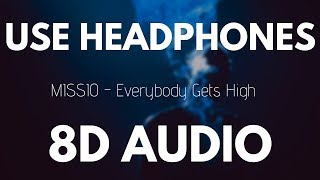 MISSIO   Everybody Gets High (8D AUDIO)