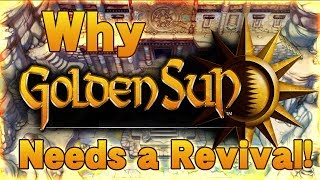 Why the Golden Sun Series NEEDS to be Revived!