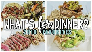 WHAT'S FOR DINNER | 2019 FAVORITES | EASY AND AFFORDABLE DINNERS | COOK WITH ME