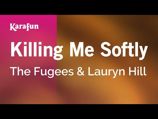 Karaoke Killing Me Softly - The Fugees & Lauryn Hill *