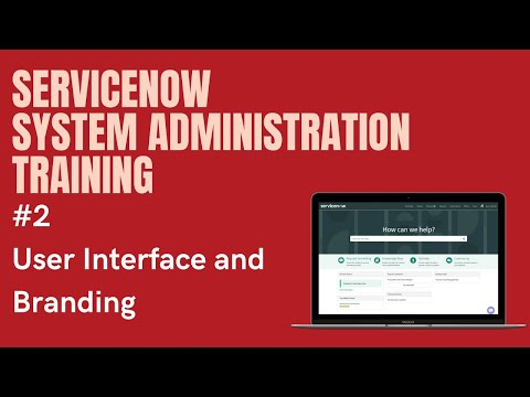 #2 #ServiceNow System Administration Training | User Interface and ...