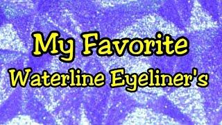 My Favorite Eyeliner's for the Waterline - Drug Store & High End