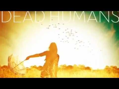 Dead Humans - Promo Video